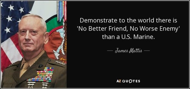 quote-demonstrate-to-the-world-there-is-no-better-friend-no-worse-enemy-than-a-u-s-marine-james-mattis-76-79-41